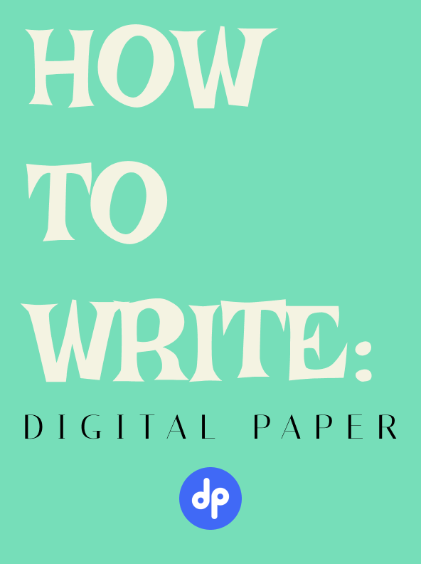 How to write: Digital Paper